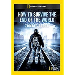 How to Survive the End of the World: Zombie Earth
