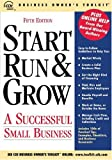 Start Run & Grow a Successful Small Business (Business Owner's Toolkit series)