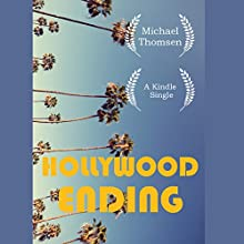 Hollywood Ending: Mutations of Money at the End of the Movie Industry Audiobook by Michael Thomsen Narrated by Jacob York