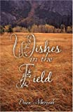 img - for Wishes in the Field book / textbook / text book