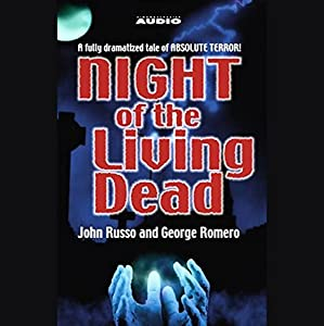 Night of the Living Dead (Dramatized) Audiobook