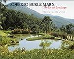 Roberto Burle Marx: The Lyrical Lands...