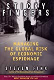 img - for Sticky Fingers: Managing the Global Risk of Economic Espionage book / textbook / text book