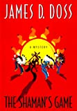 The Shaman's Game (Shaman Mysteries) (0380974258) by Doss, James D.
