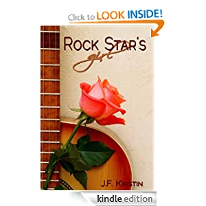 Rock Star's Girl (A Hollywood Dating Story): J.F. Kristin: Amazon.com: Kindle Store