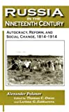 Russia in the Nineteenth Century: Autocracy, Reform, and Social Change, 1814-1914 (New Russian History)