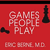 Games People Play: The Basic Handbook of Transactional Analysis | [Eric Berne]