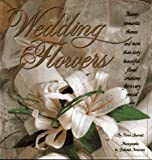 img - for Wedding Flowers: Twenty Romantic Themes and More Than Sixty Beautiful Floral Creations for a Very Special Day book / textbook / text book