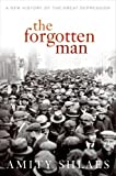 cover of The Forgotten Man: A New History of the Great Depression
