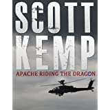 Apache: Riding the Dragonby Scott Kemp