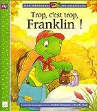Trop, c'est trop, Franklin !