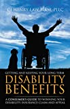 Getting & Keeping Your Long Term Disability Benefits