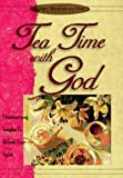 Tea-Time with God: Heartwarming Insights to Refresh Your Spirit (Quiet Moments with God) (1562920332) by Honor Books
