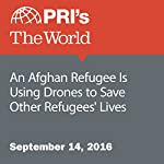 An Afghan Refugee Is Using Drones to Save Other Refugees' Lives | Catherine Whelan
