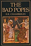 Bad Popes (0880291168) by Chamberlain, E.R.