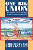 One Big Union: A History of the Australian Workers Union 1886-1994 (0521558972) by Hearn, Mark