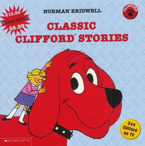 Classic Clifford Stories (Clifford: The Big Red Dog)