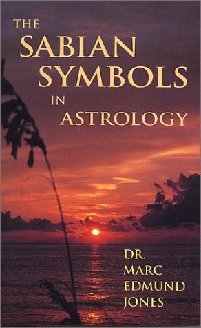 The Sabian Symbols in Astrology Illustrated by 1000 Horoscopes of Well Known People094365775X