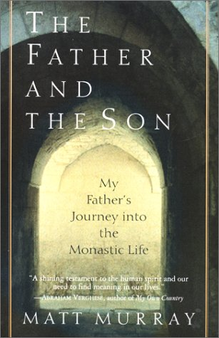 The Father and the Son: My Father's Journey into the Monastic Life PDF