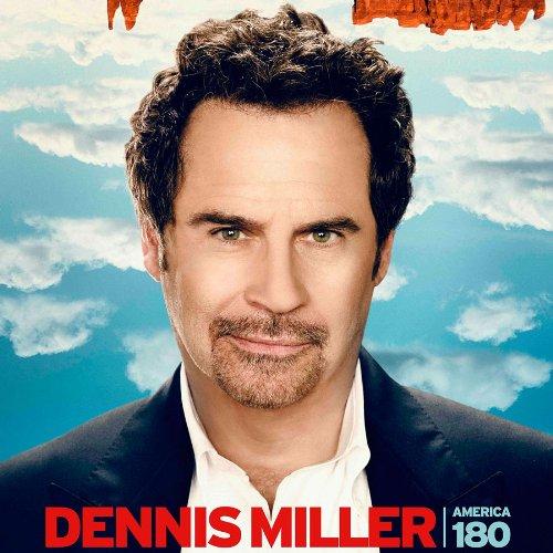 America 180, Dennis Miller