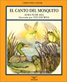 img - for El Canto Del Mosquito / Song of the Teeny-tiny Mosquito (Libros Para Contar (Little Books)) (Spanish Edition) book / textbook / text book