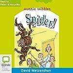 Spider!: Aussie Nibbles   David Metzenthen