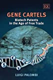 img - for Gene Cartels: Biotech Patents in the Age of Free Trade book / textbook / text book