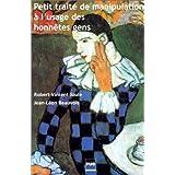 Petit trait� de manipulation � l'usage des honn�tes genspar Robert-Vincent Joule