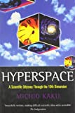Hyperspace: A Scientific Odyssey Through Parallel Universes, Time Warps, and the Tenth Dimension (0192861891) by Michio Kaku