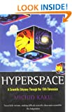 Hyperspace: A Scientific Odyssey through Parallel Universes, Time Warps, and the Tenth Dimension