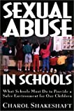 img - for Sexual Abuse in Schools: What Schools Must Do to Provide a Safer Environment for Our Children book / textbook / text book