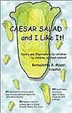 Caesar Salad and I Like It!