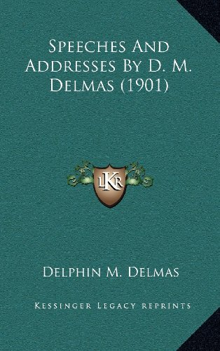 Speeches and Addresses by D. M. Delmas (1901)