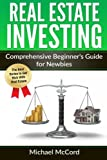 img - for Real Estate Investing: Comprehensive Beginner's Guide for Newbies (Flipping Houses, Rental Property, No Money Down, Passive Income) (Volume 1) book / textbook / text book
