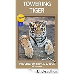 Towering Tiger - Indoor Explorer Picture Book (Certified Silly)