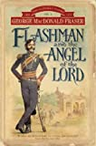 George MacDonald Fraser Flashman and the Angel of the Lord (The Flashman Papers)