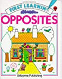 Opposites (First Learning) (074600219X) by Tyler, Jenny