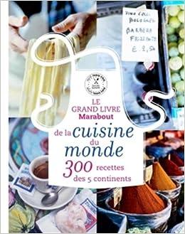 Amazon.fr - LE GRAND LIVRE MARABOUT DE LA CUISINE MONDE - Collectif - Livres