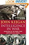 Intelligence In War: Knowledge of the...