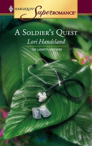 Image of A Soldier's Quest : The Luchetti Brothers (Harlequin Superromance No. 1293)