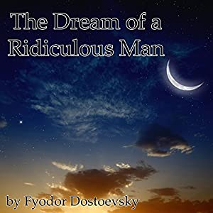The Dream of a Ridiculous Man Audiobook