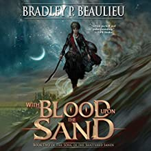 With Blood upon the Sand Audiobook by Bradley P. Beaulieu Narrated by Sarah Coomes