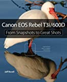 img - for Canon EOS Rebel T3i / 600D: From Snapshots to Great Shots book / textbook / text book