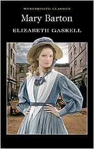 A research on elizabeth gaskells novel mary barton
