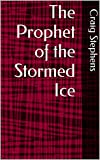 img - for The Prophet of the Stormed Ice book / textbook / text book