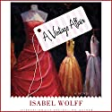 A Vintage Affair: A Novel (       UNABRIDGED) by Isabel Wolff Narrated by Violet Mathieson