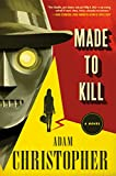 Made to Kill: A Novel (L.A. Trilogy)