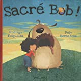 Sacré Bob ! (French Edition)