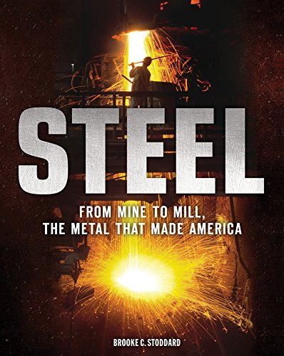 steel-from-mine-to-mill-the-metal-that-made-america
