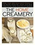 The Home Creamery: Make Your Own Fres...